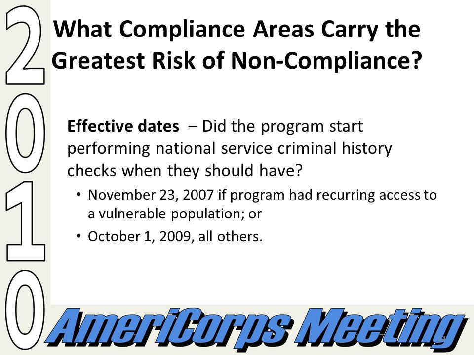 14 What Compliance Areas Carry the Greatest Risk of Non-Compliance? Effective dates – Did the program start performing national service criminal histo