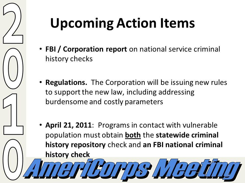 24 Upcoming Action Items FBI / Corporation report on national service criminal history checks Regulations.