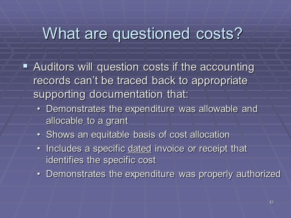 13 What are questioned costs.