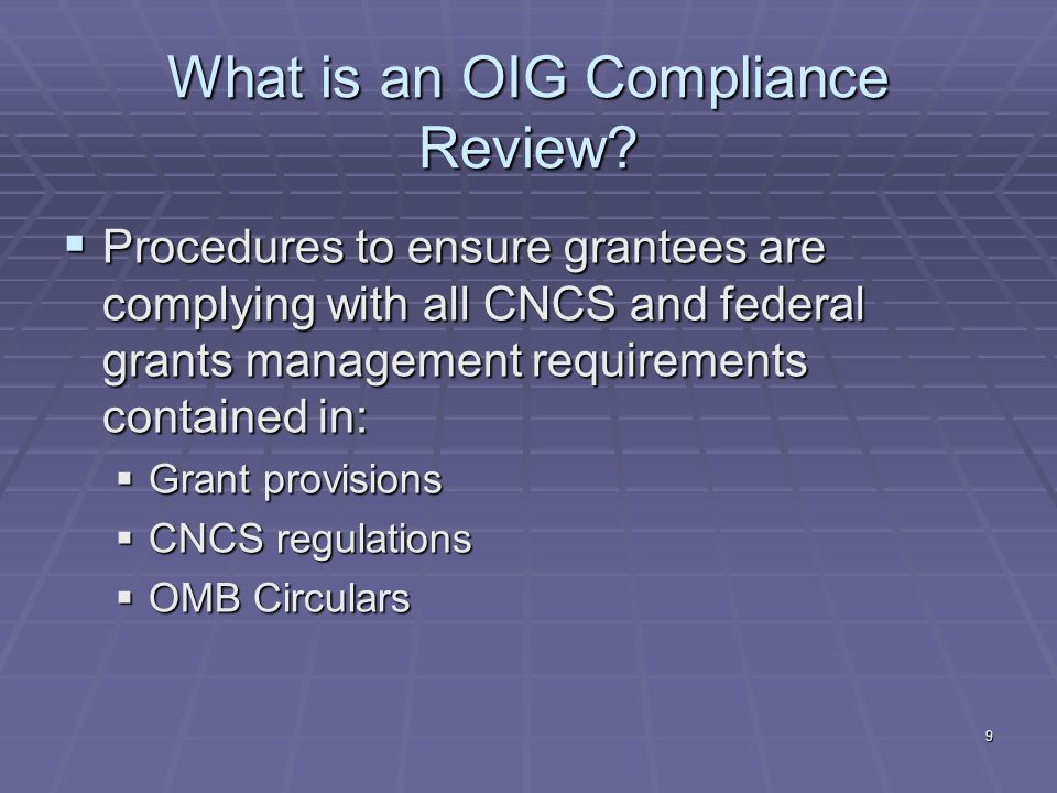 9 What is an OIG Compliance Review.