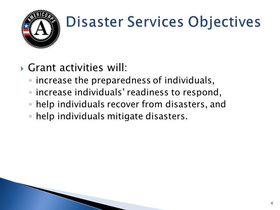 Grant activities will: increase the preparedness of individuals, increase individuals readiness to respond, help individuals recover from disasters, and help individuals mitigate disasters.