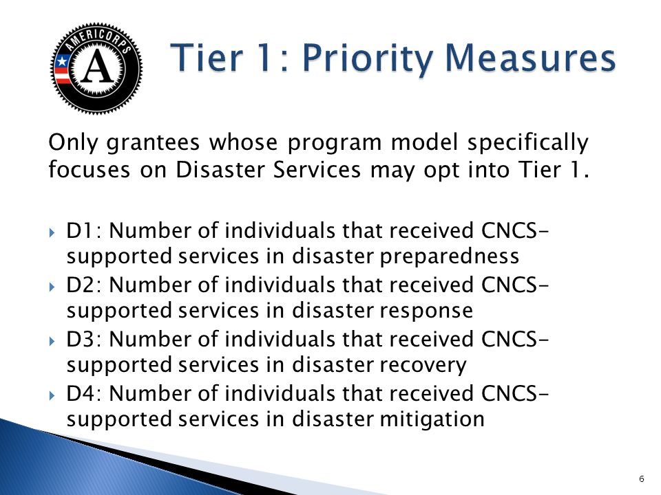 Only grantees whose program model specifically focuses on Disaster Services may opt into Tier 1.