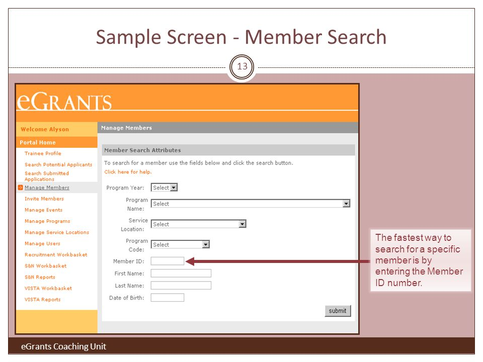 Sample Screen - Member Search The fastest way to search for a specific member is by entering the Member ID number.