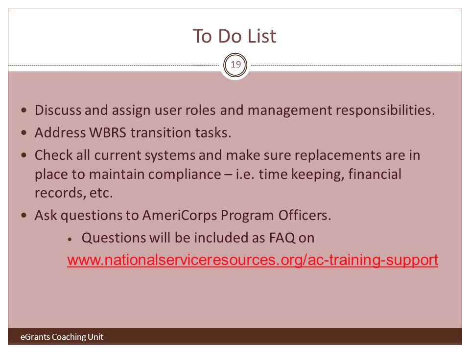 To Do List Discuss and assign user roles and management responsibilities.