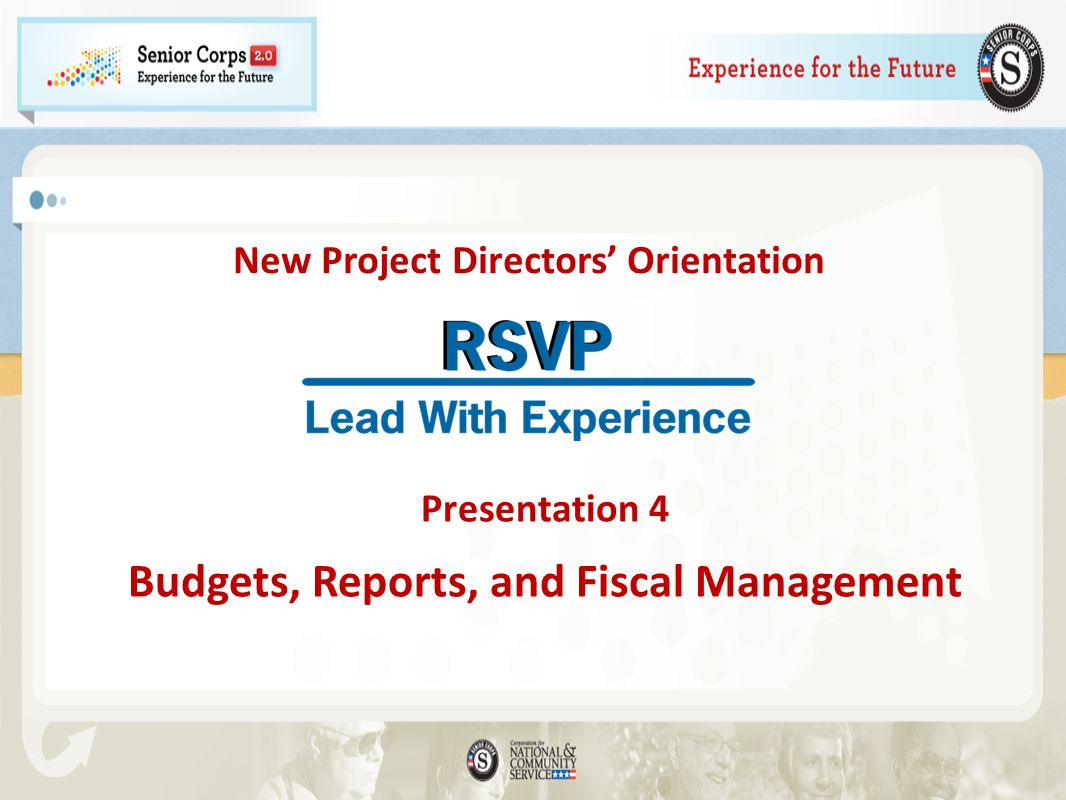 New Project Directors Orientation Presentation 4 Budgets, Reports, and Fiscal Management