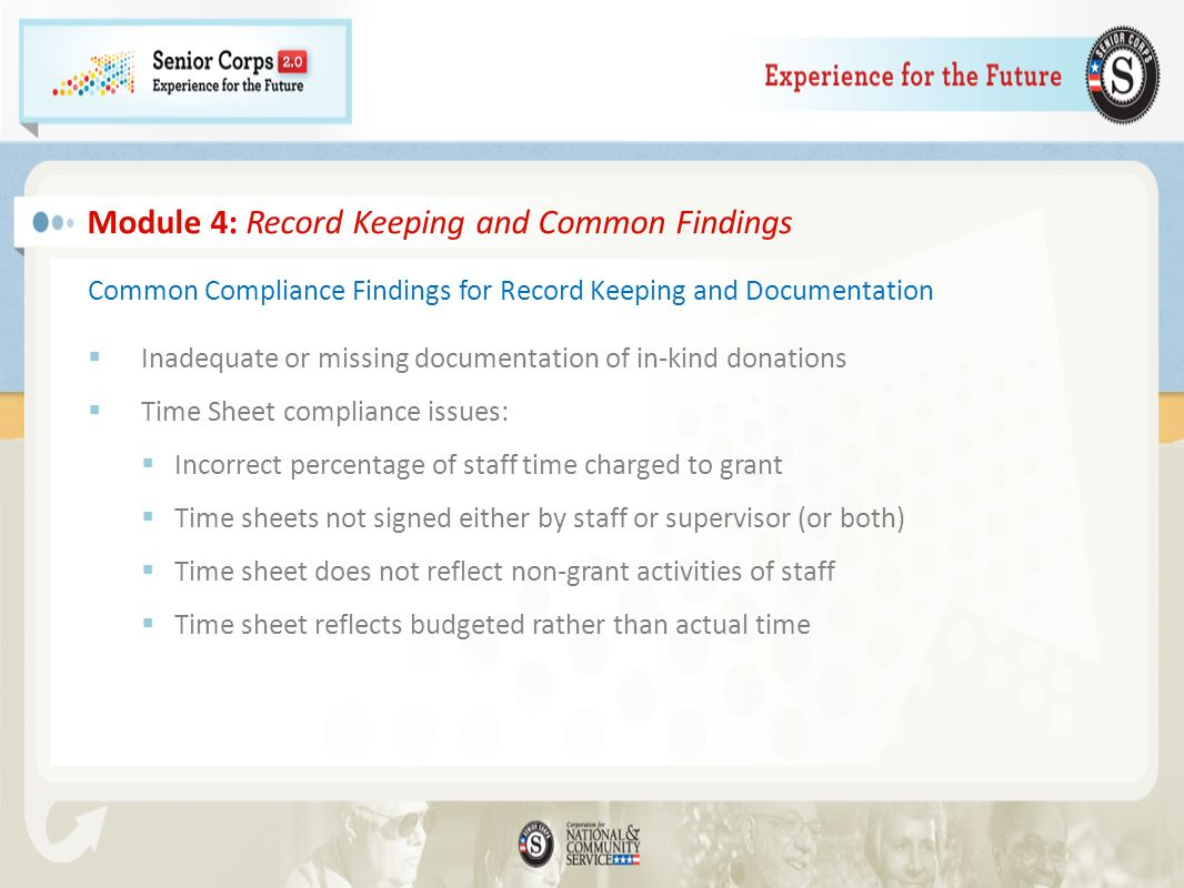 Common Compliance Findings for Record Keeping and Documentation Inadequate or missing documentation of in-kind donations Time Sheet compliance issues: