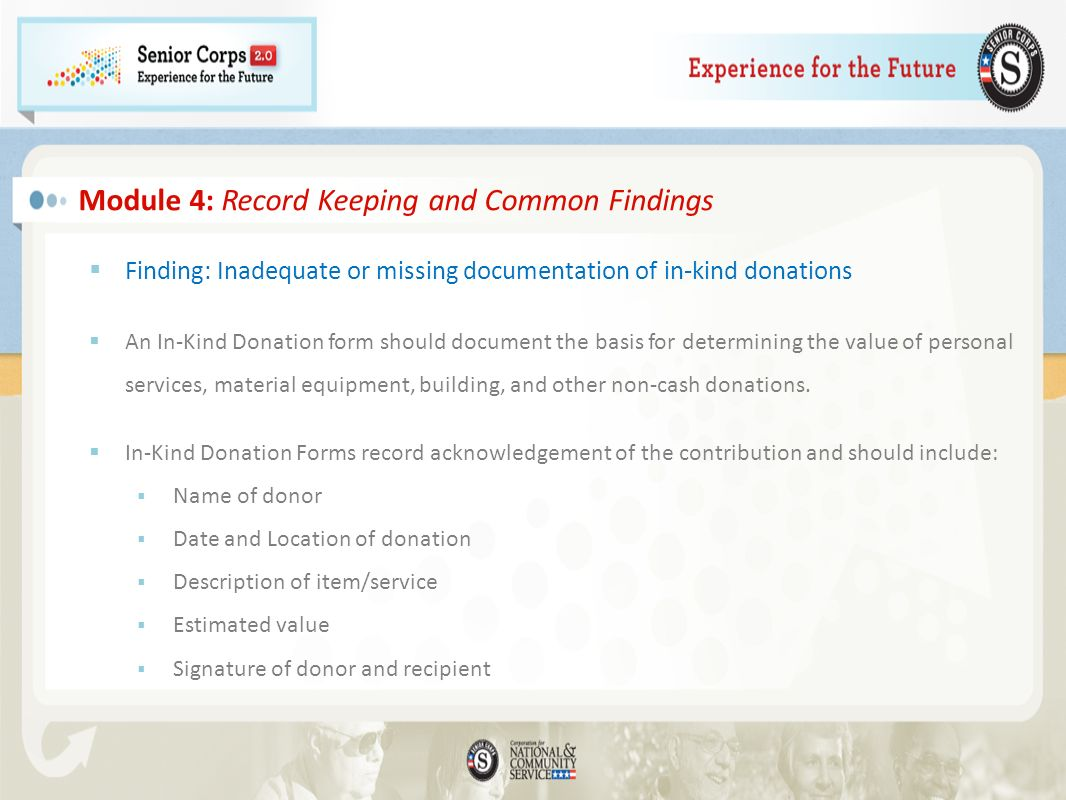 Finding: Inadequate or missing documentation of in-kind donations An In-Kind Donation form should document the basis for determining the value of pers