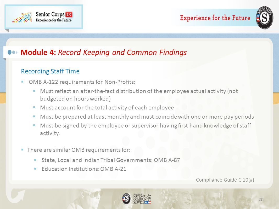Recording Staff Time OMB A-122 requirements for Non-Profits: Must reflect an after-the-fact distribution of the employee actual activity (not budgeted