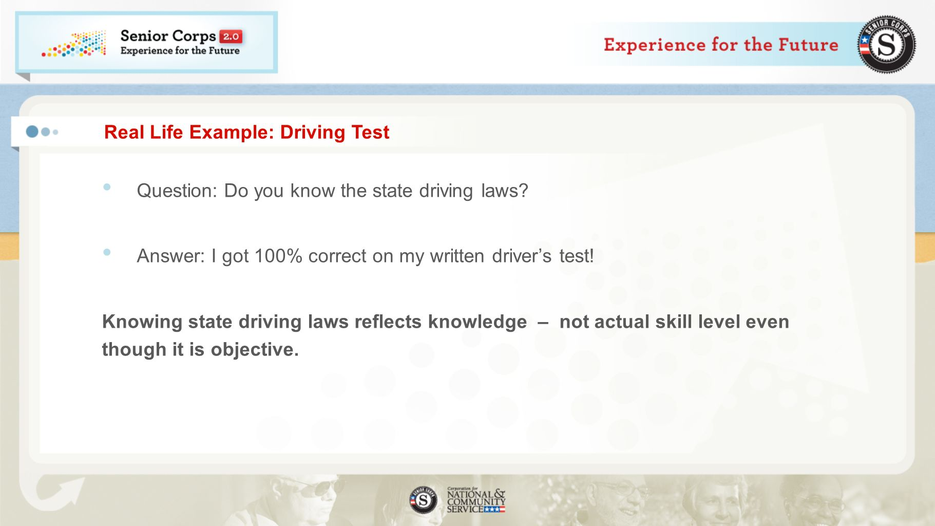 Real Life Example: Driving Test Question: Do you know the state driving laws.
