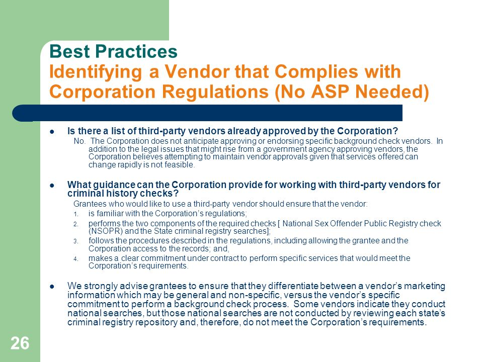 26 Best Practices Identifying a Vendor that Complies with Corporation Regulations (No ASP Needed) Is there a list of third-party vendors already approved by the Corporation.