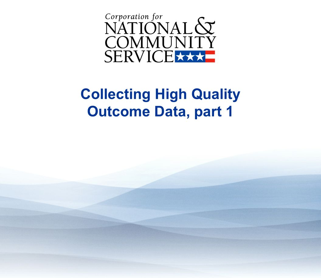 Collecting High Quality Outcome Data, part 1