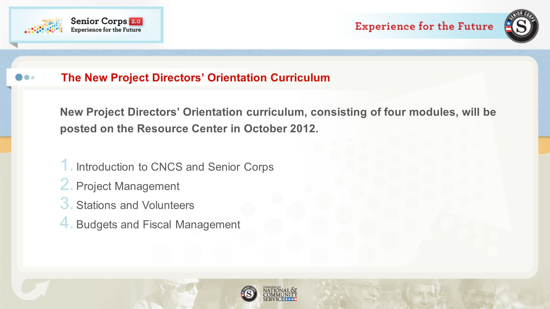 The New Project Directors Orientation Curriculum New Project Directors Orientation curriculum, consisting of four modules, will be posted on the Resou