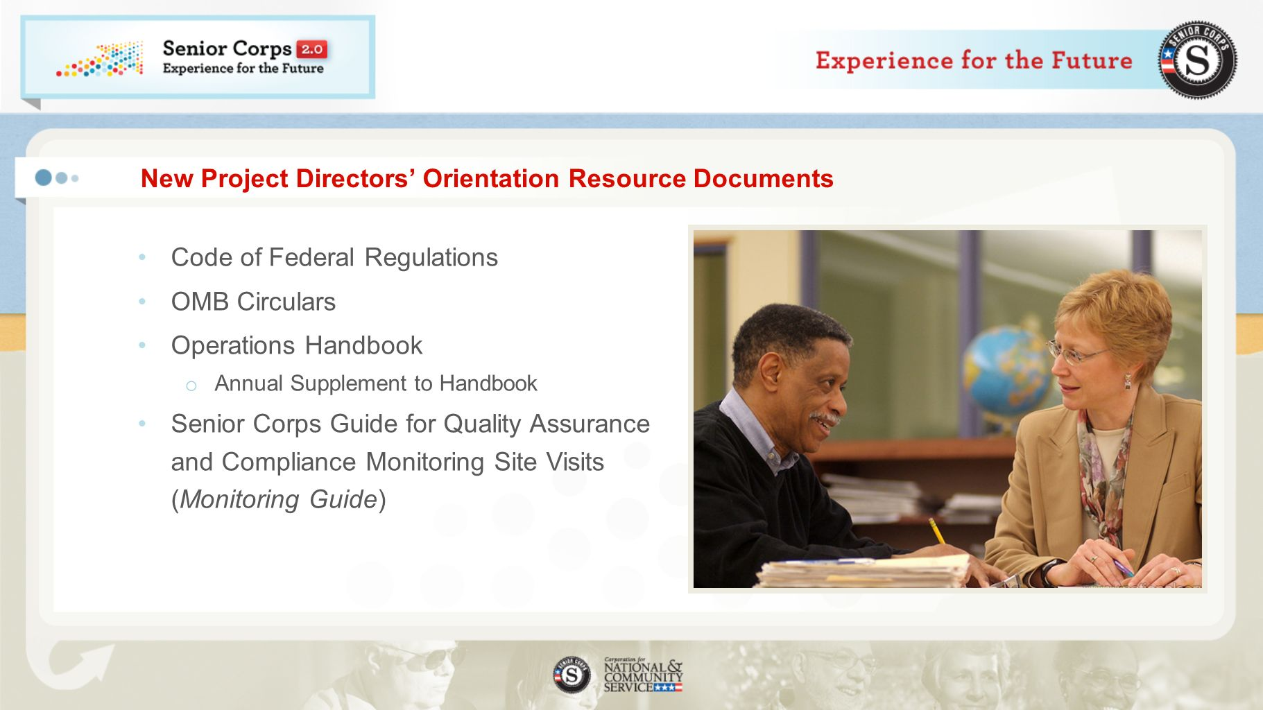 New Project Directors Orientation Resource Documents Code of Federal Regulations OMB Circulars Operations Handbook o Annual Supplement to Handbook Sen