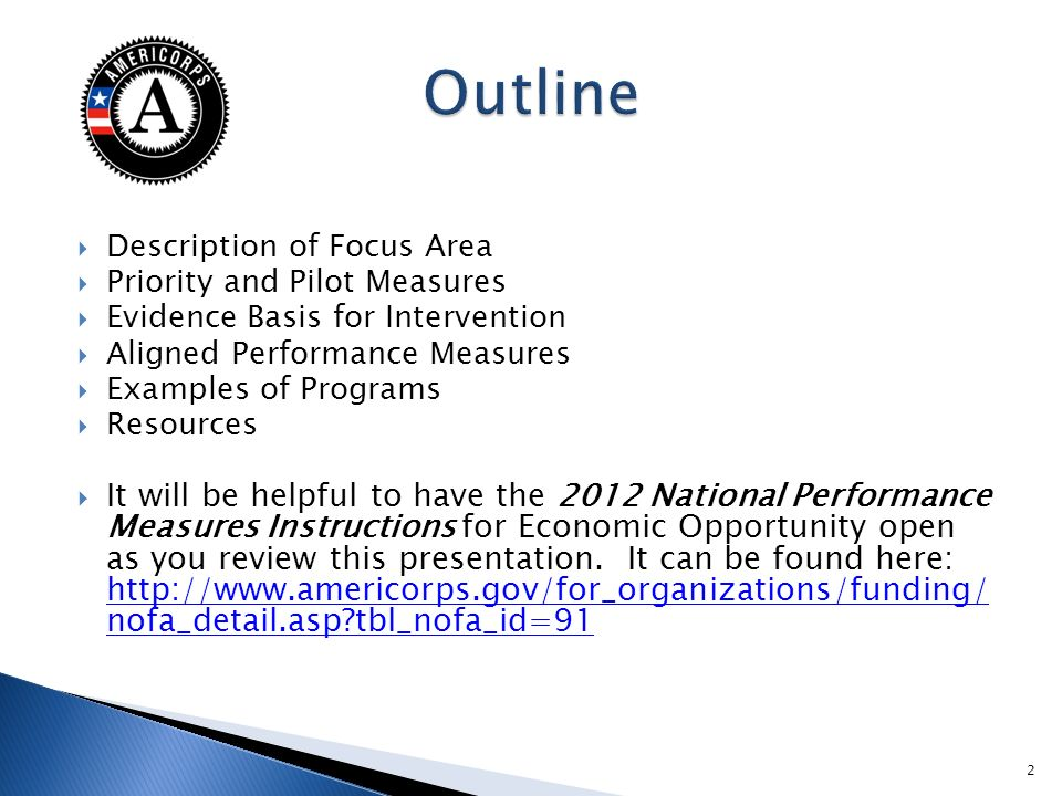 Description of Focus Area Priority and Pilot Measures Evidence Basis for Intervention Aligned Performance Measures Examples of Programs Resources It will be helpful to have the 2012 National Performance Measures Instructions for Economic Opportunity open as you review this presentation.