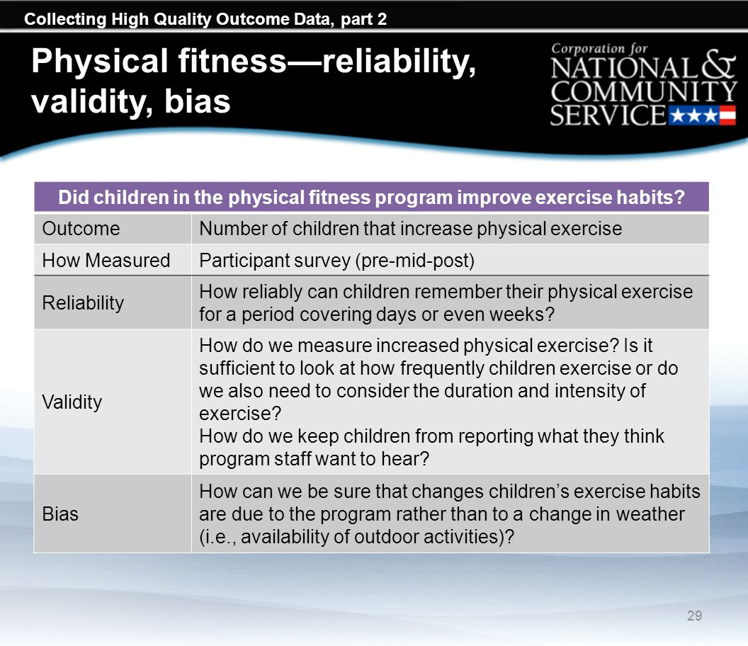 Collecting High Quality Outcome Data, part 2 Did children in the physical fitness program improve exercise habits? OutcomeNumber of children that incr