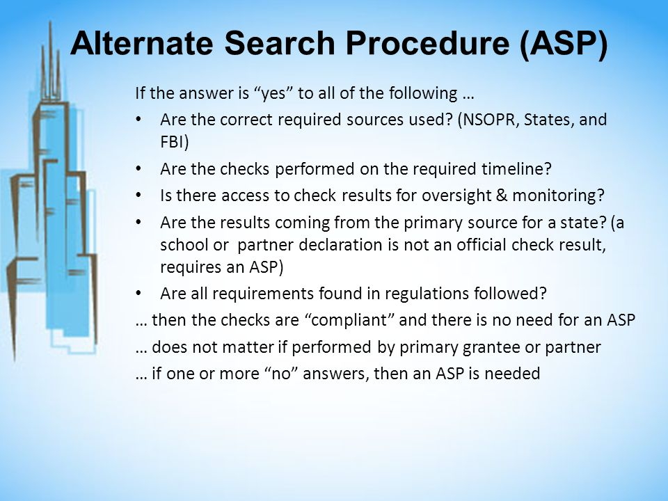 Alternate Search Procedure (ASP) If the answer is yes to all of the following … Are the correct required sources used.