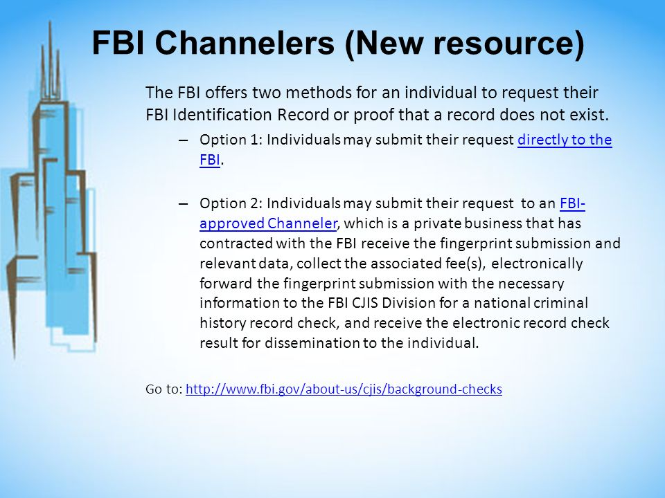 FBI Channelers (New resource) The FBI offers two methods for an individual to request their FBI Identification Record or proof that a record does not exist.