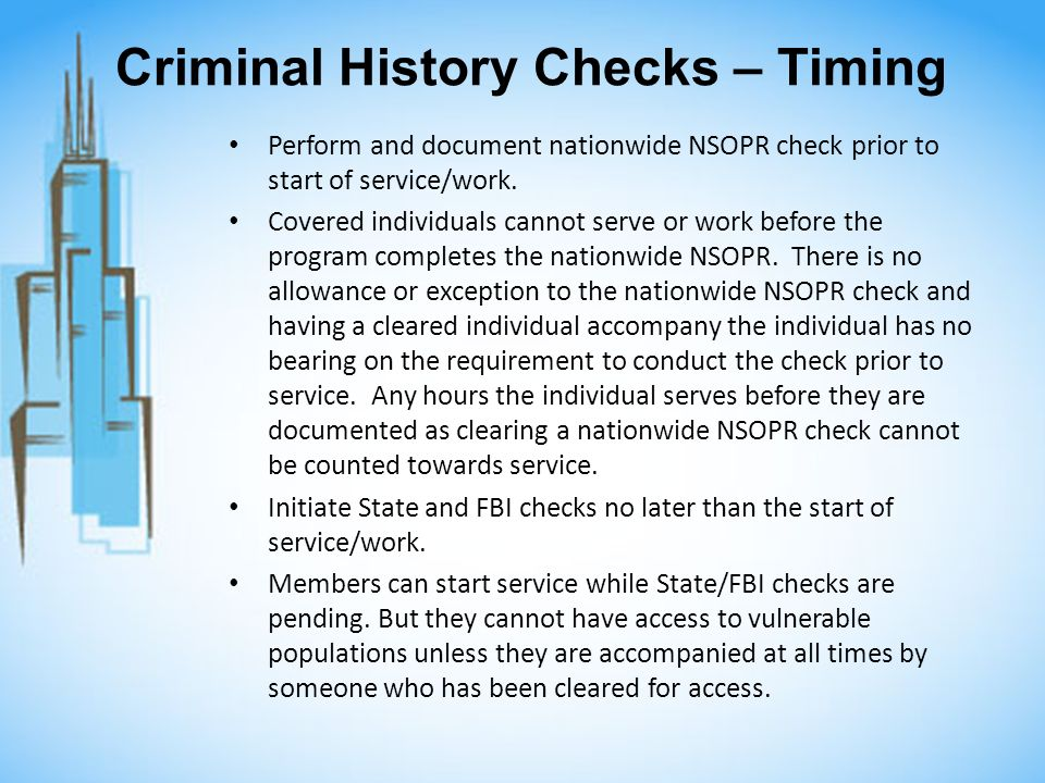Criminal History Checks – Timing Perform and document nationwide NSOPR check prior to start of service/work.