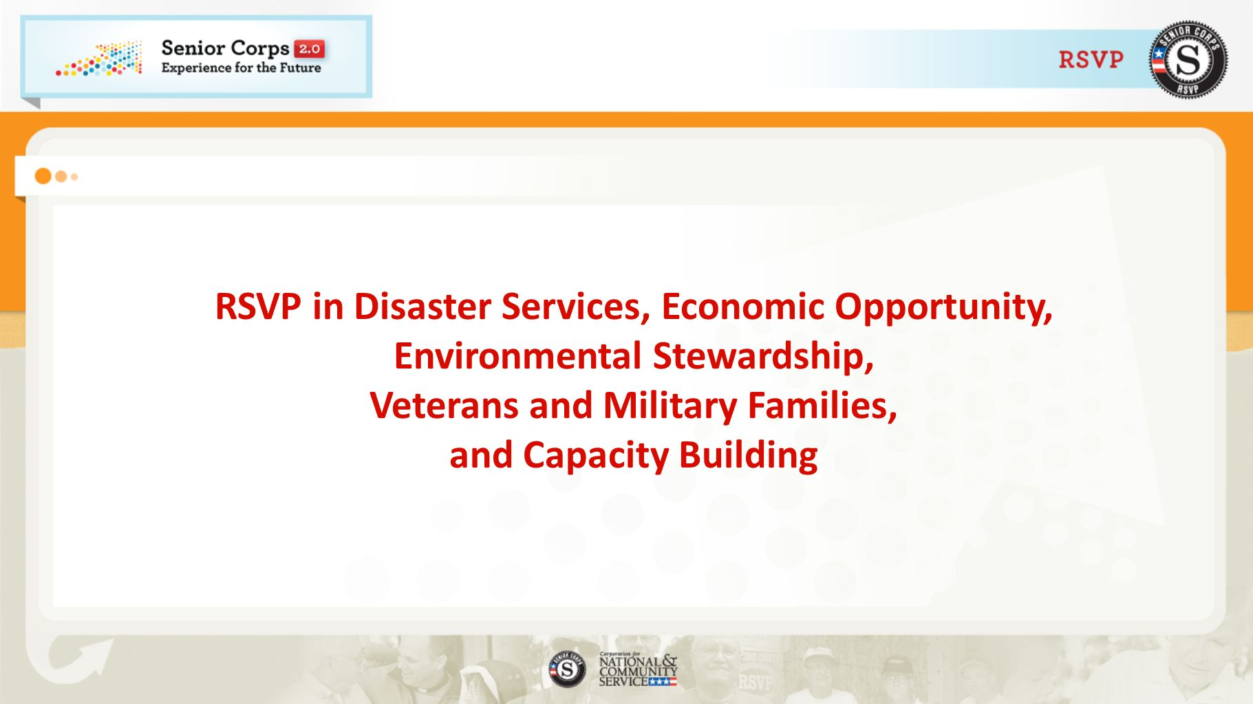 RSVP in Disaster Services, Economic Opportunity, Environmental Stewardship, Veterans and Military Families, and Capacity Building