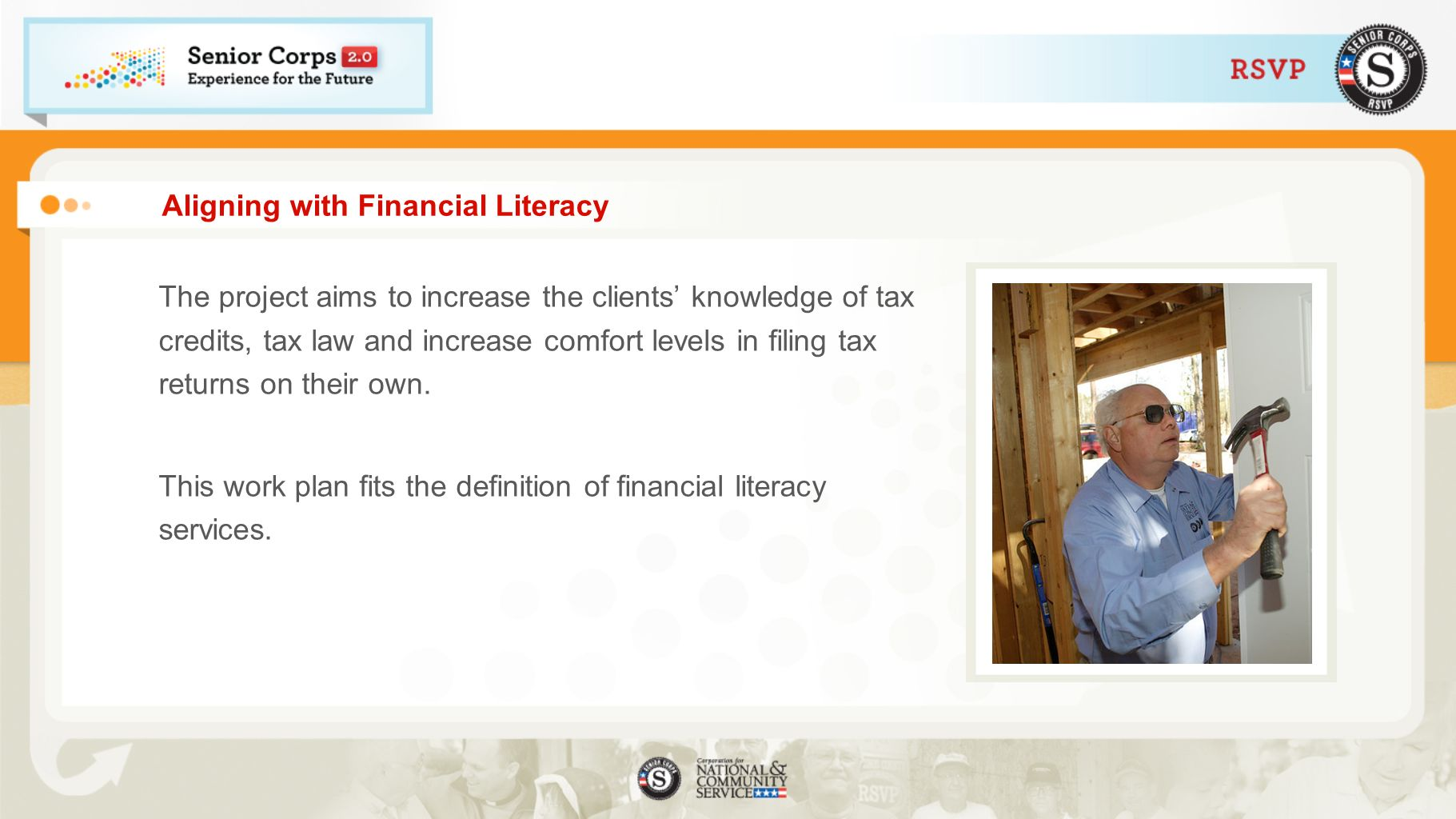 Aligning with Financial Literacy The project aims to increase the clients knowledge of tax credits, tax law and increase comfort levels in filing tax returns on their own.