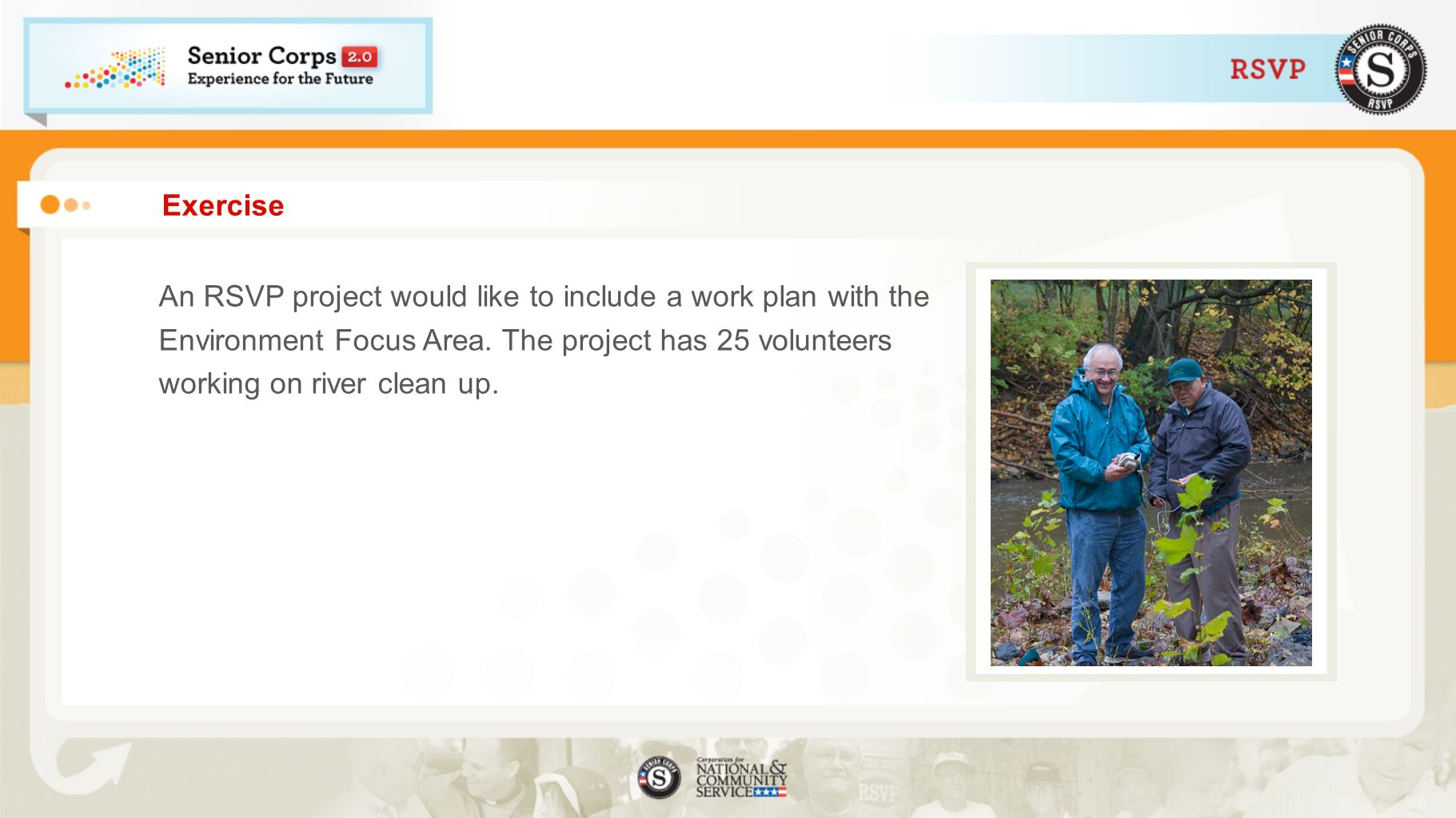 Exercise An RSVP project would like to include a work plan with the Environment Focus Area.