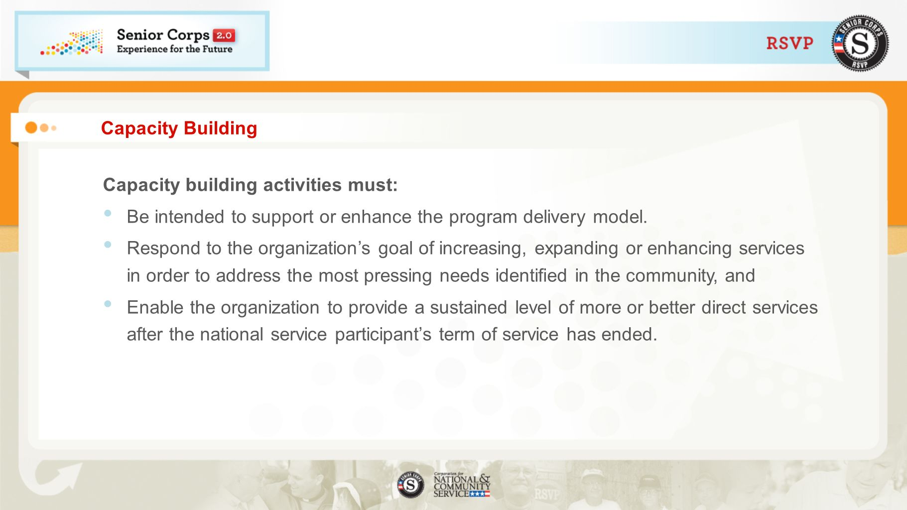 Capacity building activities must: Be intended to support or enhance the program delivery model.