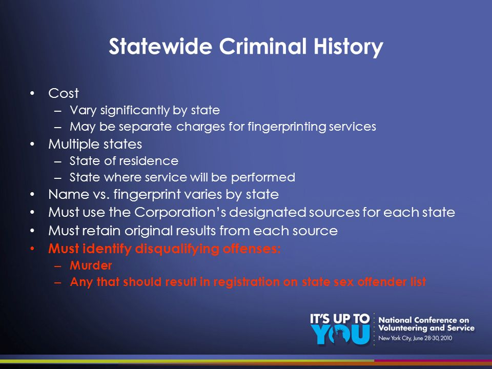 Statewide Criminal History Cost – Vary significantly by state – May be separate charges for fingerprinting services Multiple states – State of residen