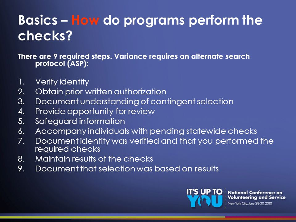 Basics – How do programs perform the checks? There are 9 required steps. Variance requires an alternate search protocol (ASP): 1.Verify identity 2.Obt