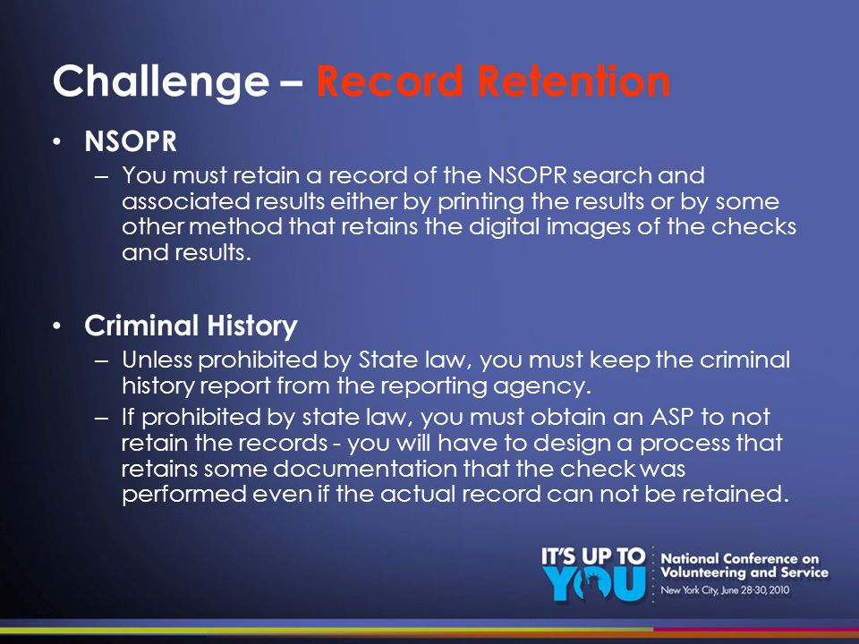 Challenge – Record Retention NSOPR – You must retain a record of the NSOPR search and associated results either by printing the results or by some oth