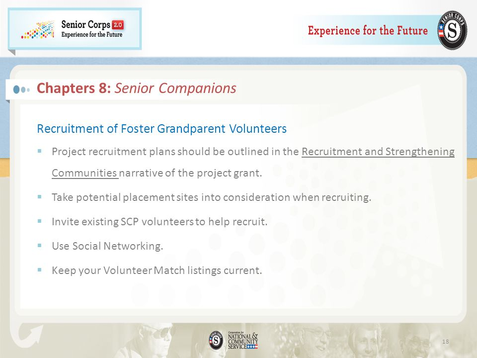Recruitment of Foster Grandparent Volunteers Project recruitment plans should be outlined in the Recruitment and Strengthening Communities narrative of the project grant.