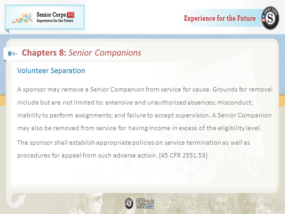 Volunteer Separation A sponsor may remove a Senior Companion from service for cause.