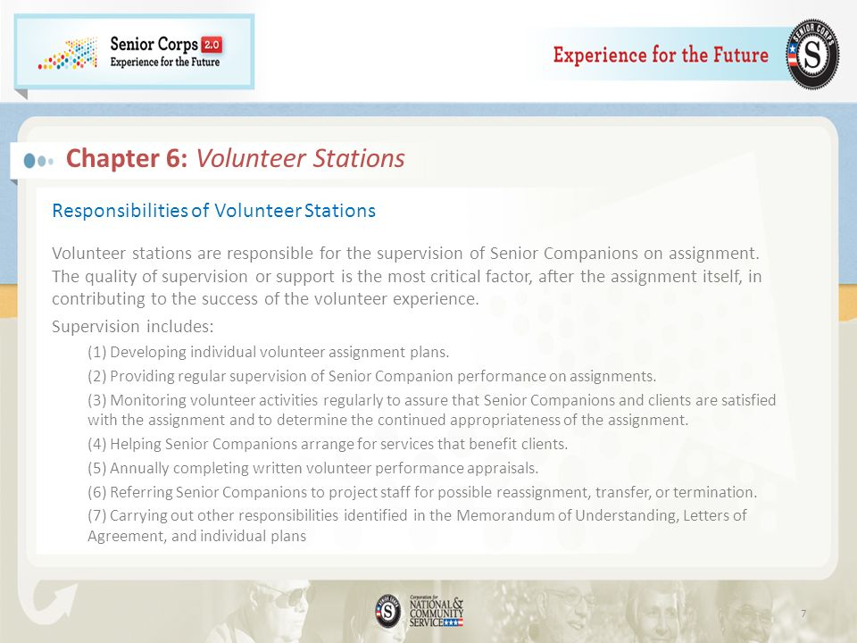 Chapter 6: Volunteer Stations Responsibilities of Volunteer Stations Volunteer stations are responsible for the supervision of Senior Companions on assignment.
