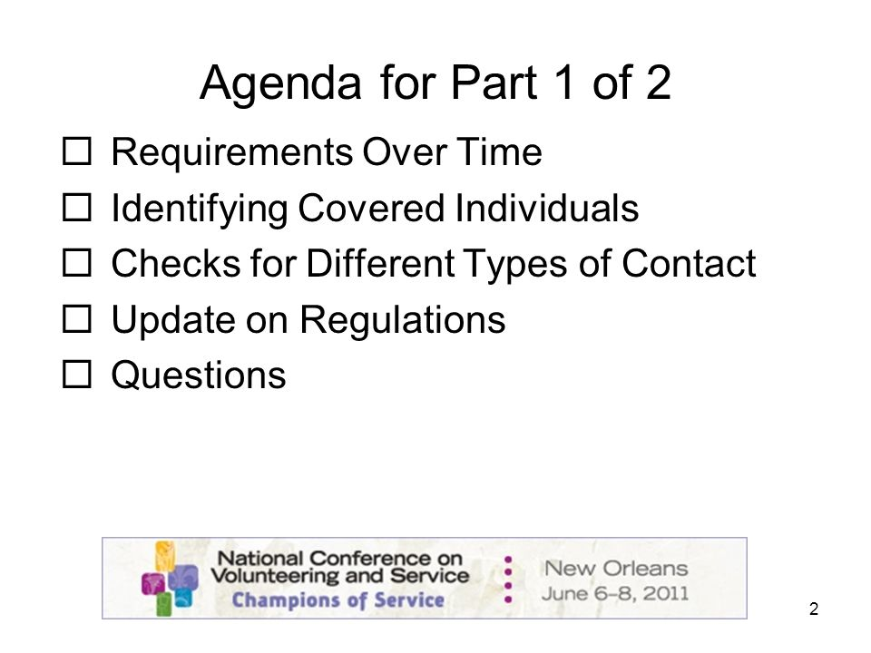 2 Agenda for Part 1 of 2 Requirements Over Time Identifying Covered Individuals Checks for Different Types of Contact Update on Regulations Questions