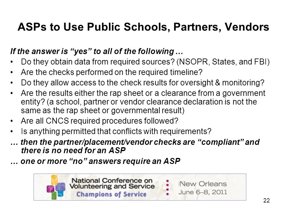 22 ASPs to Use Public Schools, Partners, Vendors If the answer is yes to all of the following … Do they obtain data from required sources.