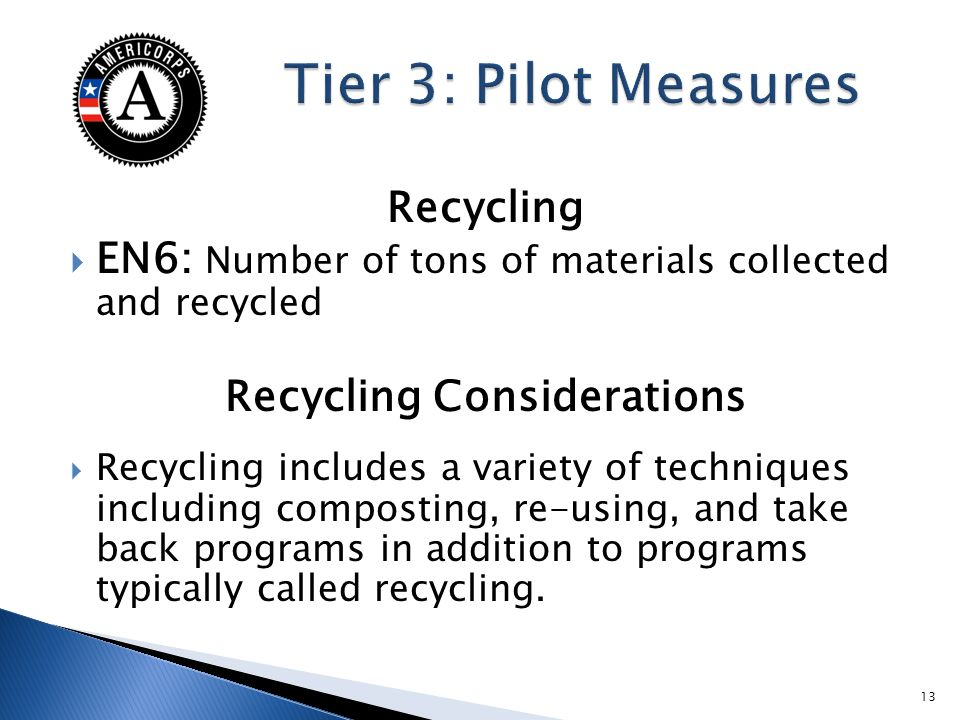 Recycling EN6: Number of tons of materials collected and recycled Recycling Considerations Recycling includes a variety of techniques including compos