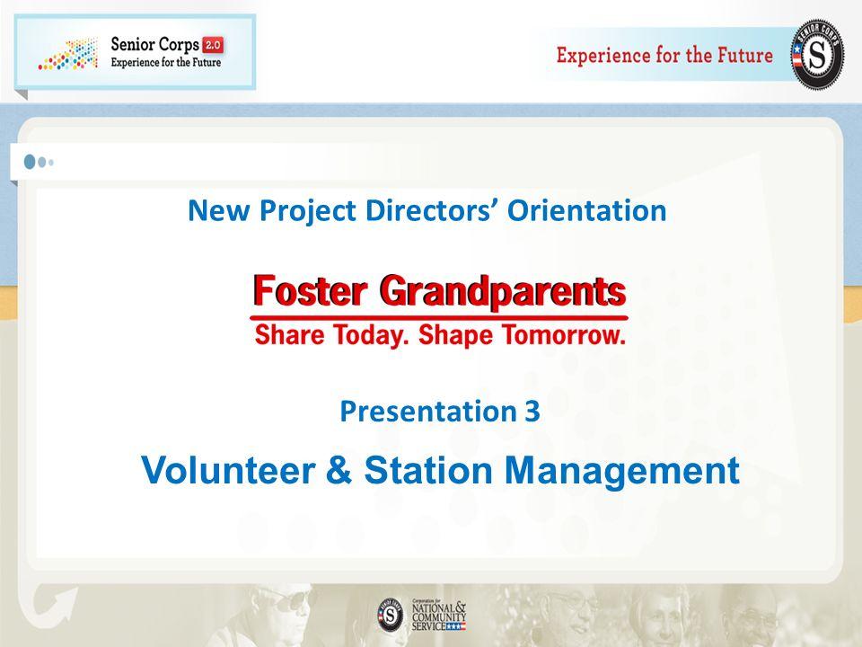 New Project Directors Orientation Presentation 3 Volunteer & Station Management