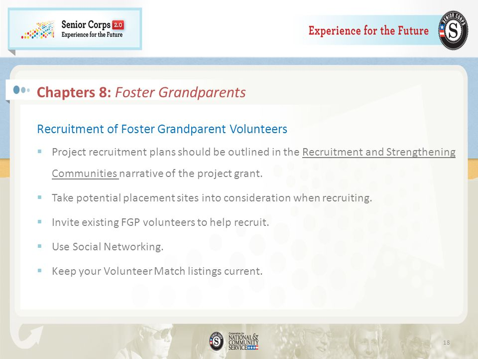 Recruitment of Foster Grandparent Volunteers Project recruitment plans should be outlined in the Recruitment and Strengthening Communities narrative o