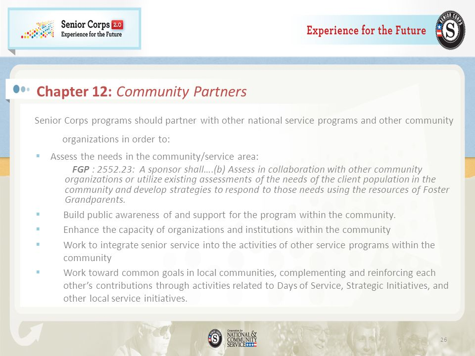 Chapter 12: Community Partners Senior Corps programs should partner with other national service programs and other community organizations in order to