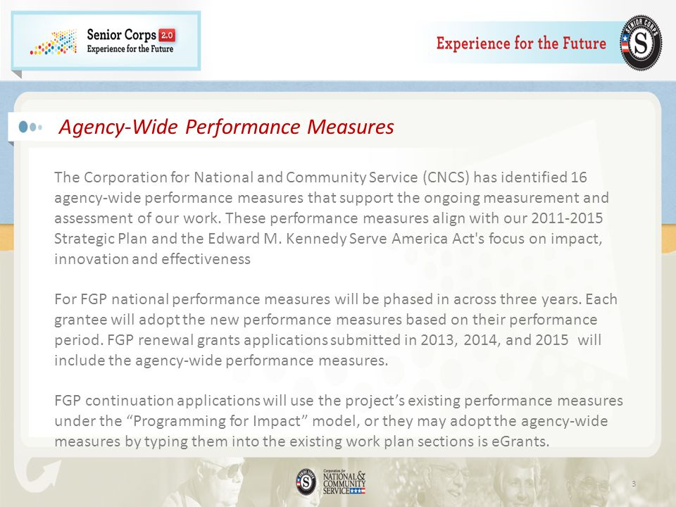 3 Agency-Wide Performance Measures The Corporation for National and Community Service (CNCS) has identified 16 agency-wide performance measures that s