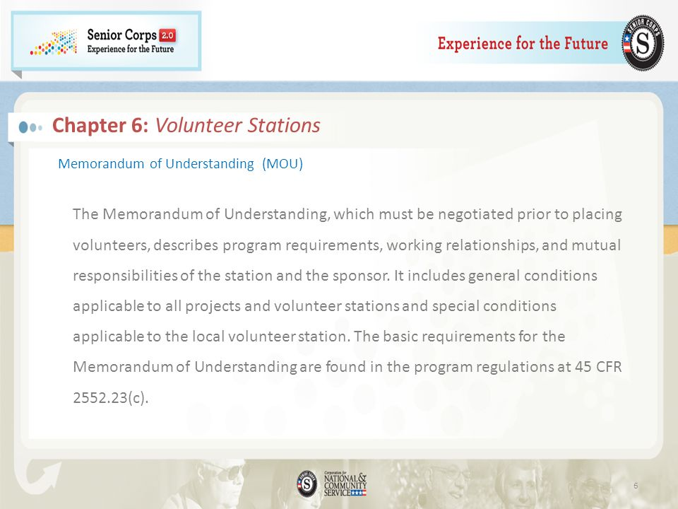 Chapter 6: Volunteer Stations Memorandum of Understanding (MOU) The Memorandum of Understanding, which must be negotiated prior to placing volunteers, describes program requirements, working relationships, and mutual responsibilities of the station and the sponsor.