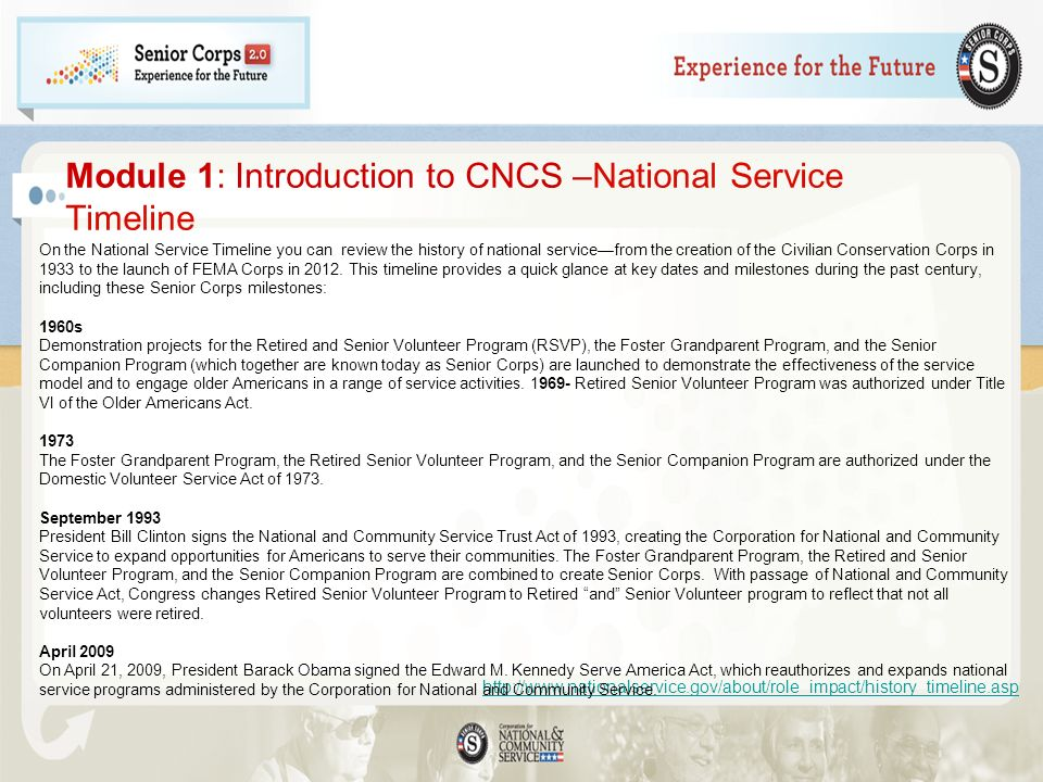 Module 1: Introduction to CNCS –National Service Timeline http://www.nationalservice.gov/about/role_impact/history_timeline.asp On the National Servic