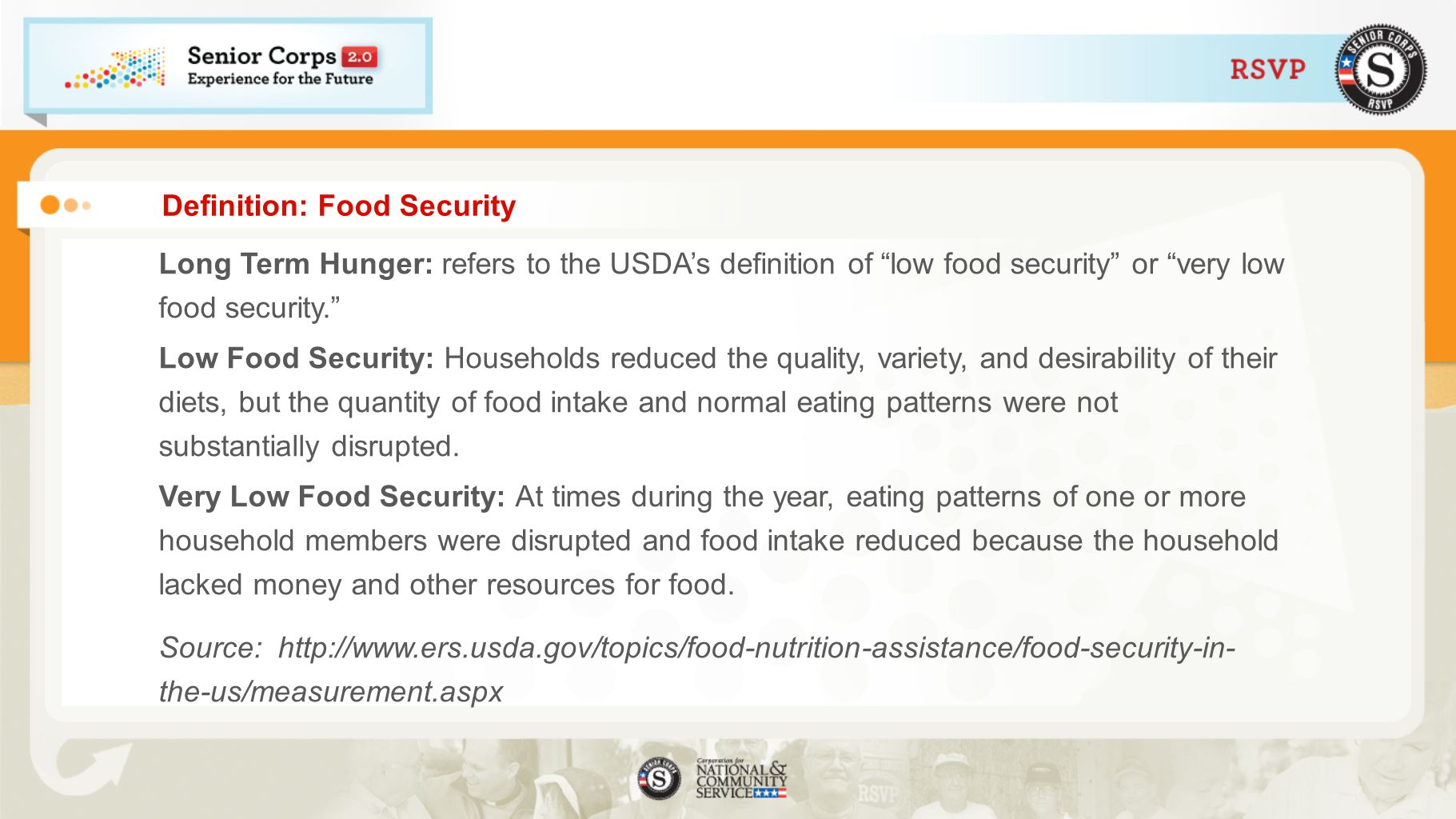 Definition: Food Security Long Term Hunger: refers to the USDAs definition of low food security or very low food security. Low Food Security: Househol