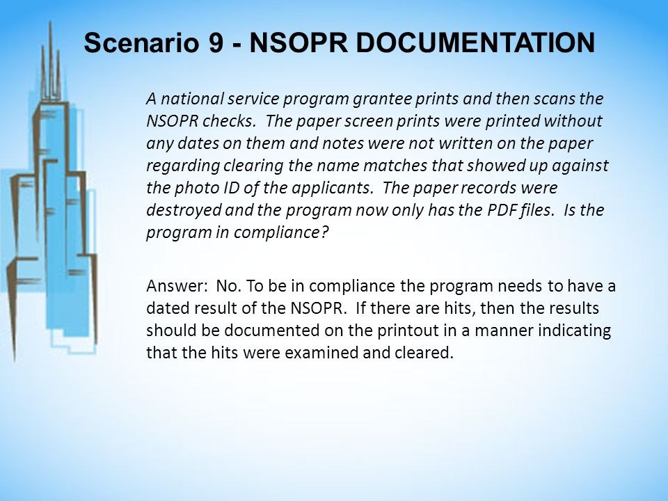 Scenario 9 - NSOPR DOCUMENTATION A national service program grantee prints and then scans the NSOPR checks.