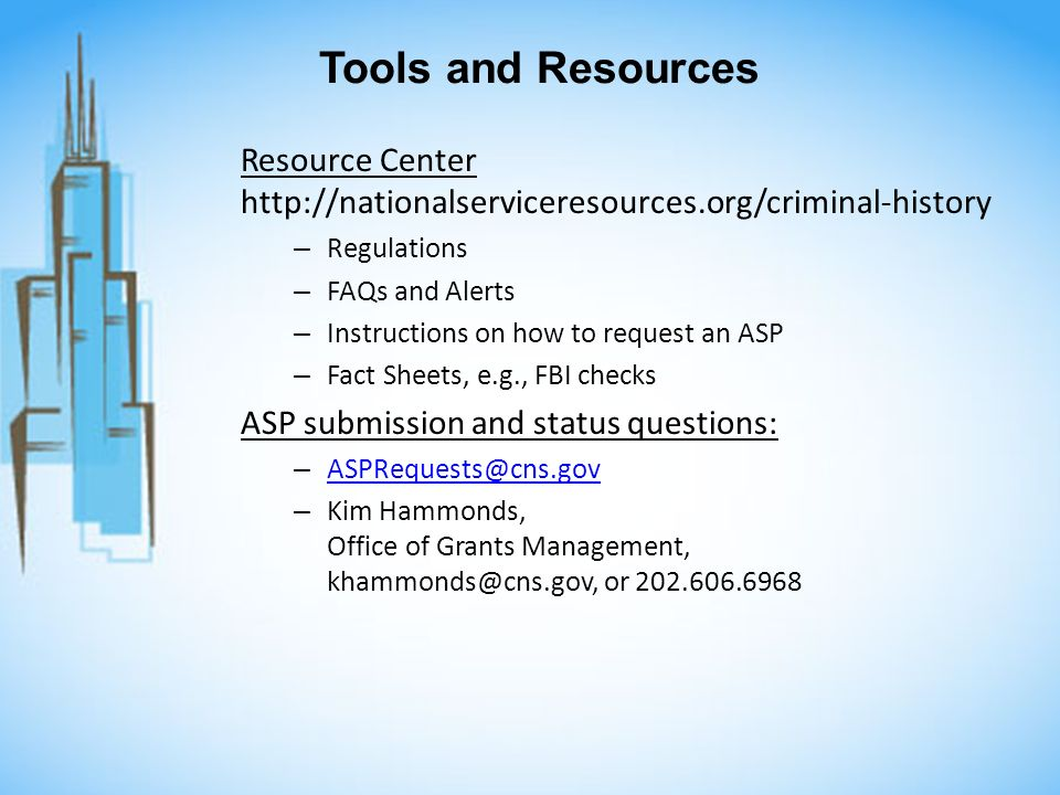 Tools and Resources Resource Center http://nationalserviceresources.org/criminal-history – Regulations – FAQs and Alerts – Instructions on how to requ