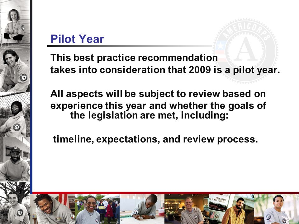 Pilot Year This best practice recommendation takes into consideration that 2009 is a pilot year.