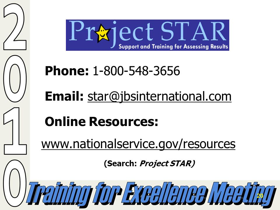 20 Phone: Online Resources:   (Search: Project STAR)