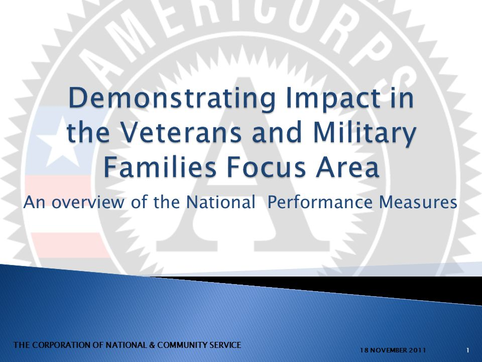 An overview of the National Performance Measures 118 NOVEMBER 2011 THE CORPORATION OF NATIONAL & COMMUNITY SERVICE