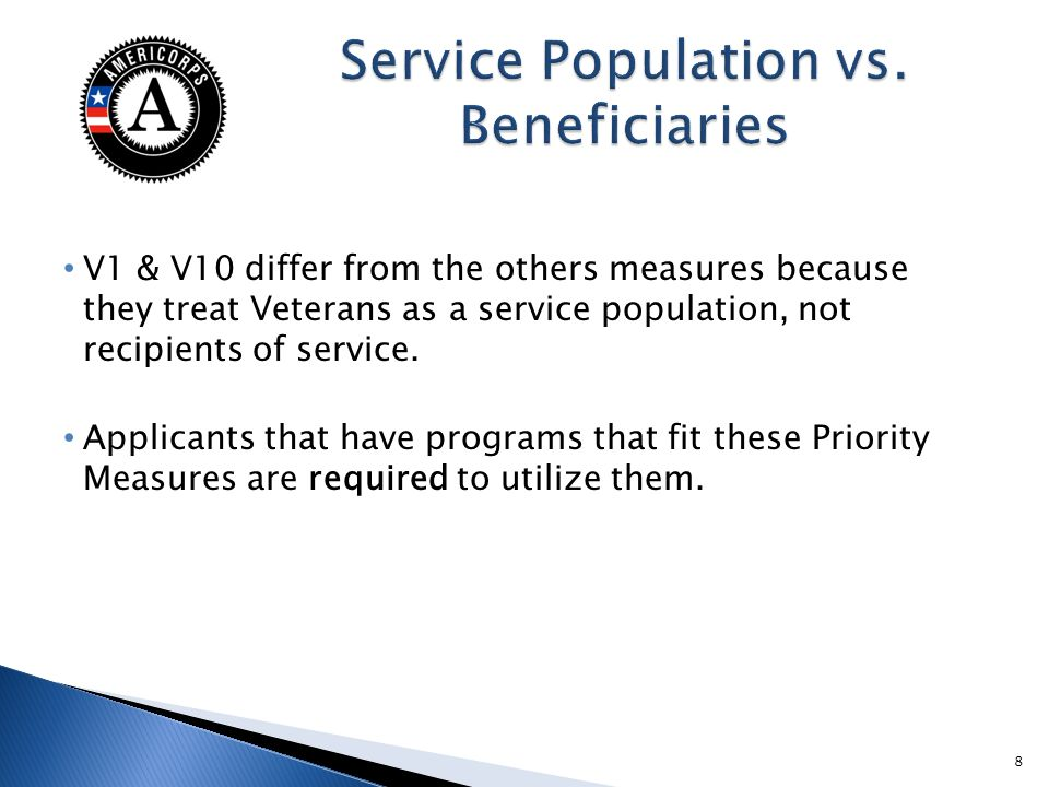 V1 & V10 differ from the others measures because they treat Veterans as a service population, not recipients of service.