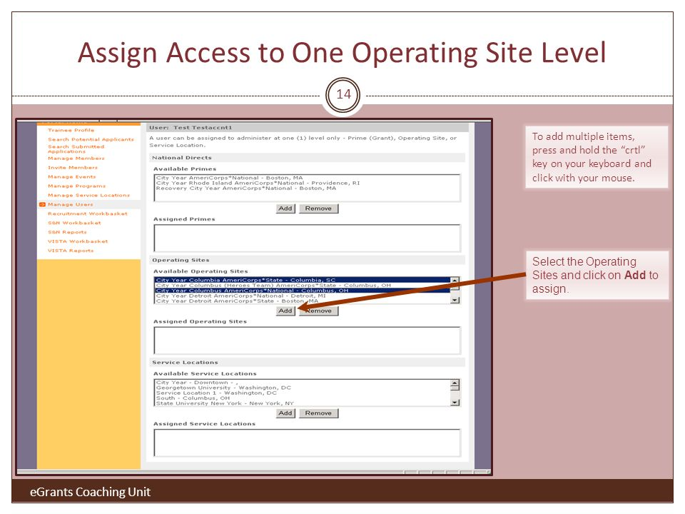 Assign Access to One Operating Site Level To add multiple items, press and hold the crtl key on your keyboard and click with your mouse.