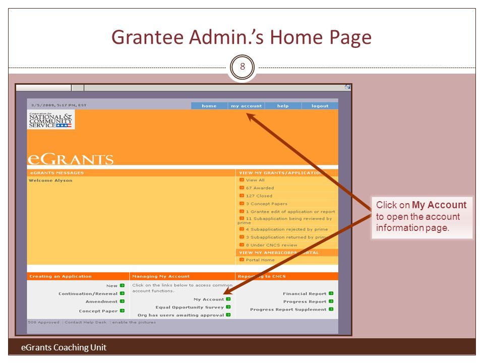Grantee Admin.s Home Page eGrants Coaching Unit Click on My Account to open the account information page.